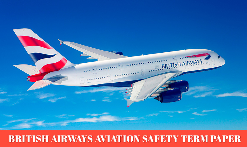 British-Airways-Aviation-Safety-Term-Paper