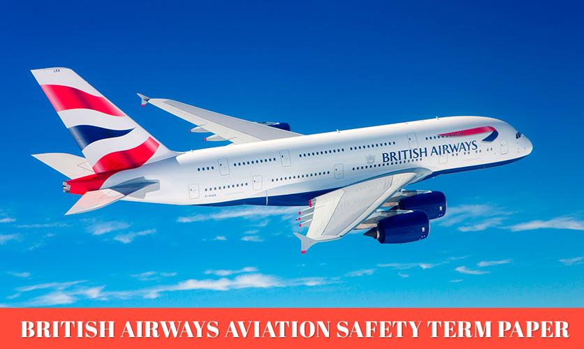 British-Airways-Aviation-Safety-Term-Paper