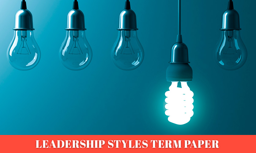 Term-Paper-about-different-Leadership-Styles