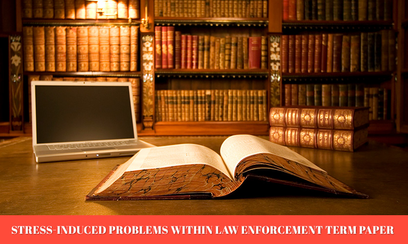 Stress-Induced-Problems-within-Law-Enforcement-Term-Paper