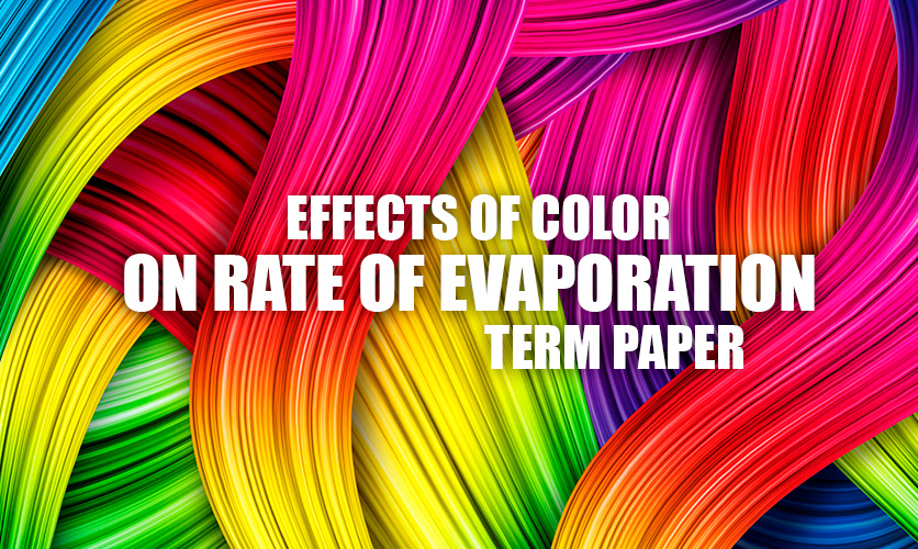 Effects-of-Color-on-Rate-of-Evaporation-Term-Paper