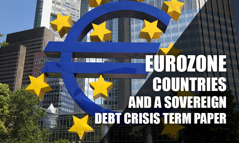Eurozone-countries-and-a-sovereign-debt-crisis-Term-Paper
